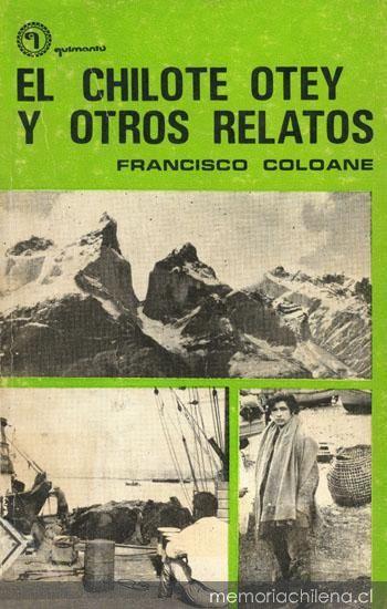 """Francisco Coloane, """"El Chilote Otey y Otros relatos de la decada de los 20"""""""
