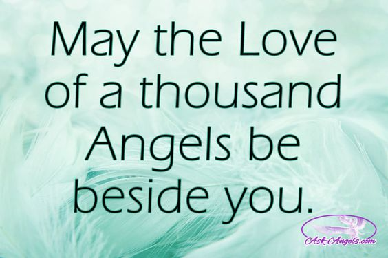 May the love of a thousand Angels be beside you. #love #angels #guide: