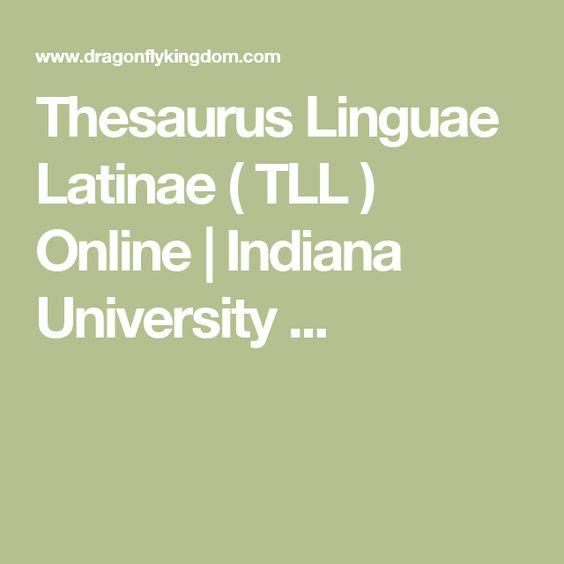 Thesaurus Linguae Latinae ( TLL ) Online | Indiana University ...