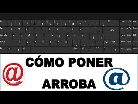 Como Poner El Arroba En Cualquier Teclado Y Computador Como Hacer Símbolo Arroba Youtube En 2021 Como Escribir Arroba Computacion Escribir Arroba