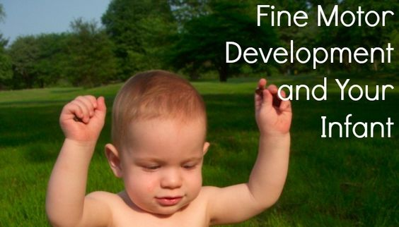 Fine Motor Development And Your Infant Parenting Help