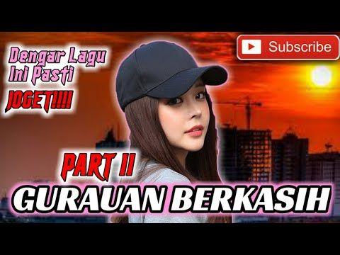 Dj Gurauan Berkasih Part Ii Slow Full Bass By Rahman Latedu