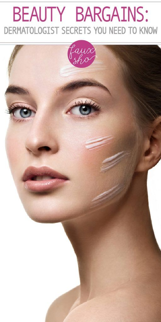 Beauty Bargains Dermatologist Secrets You Need To Know Faux Sho Beauty Bargains Affordable Skin Care Beauty Skin Care