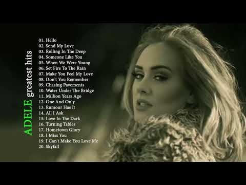Adele Greatest Hits Full Album Best Songs Of Adele Youtube