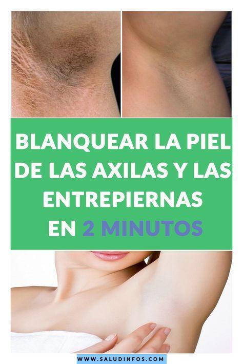 Blanquear La Piel De Las Axilas Y Las Entrepiernas En 2 Minutos Skin Care Skin Mascara Tips