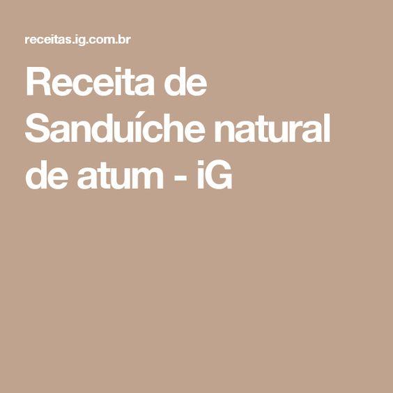 Receita de Sanduíche natural de atum - iG