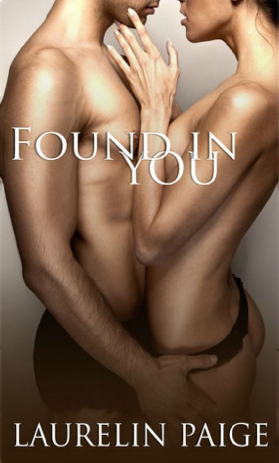 Found in you. Laurelin Paige