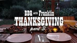 BBQ with Franklin Web Series - Episode 10: Thanksgiving, Part 3