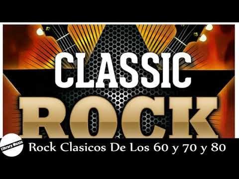 Rock Clasicos En Ingles De Los 60 Y 70 Y 80 Canciones De Rock