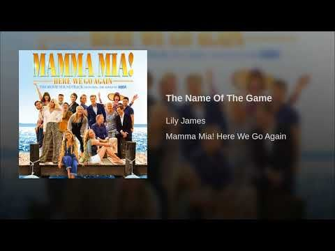 Provided To Youtube By Universal Music Group The Name Of The Game Lily James Mamma Mia Here We Go Again 2018 Littl Mamma Mia Mamma Julie Walters Mamma Mia