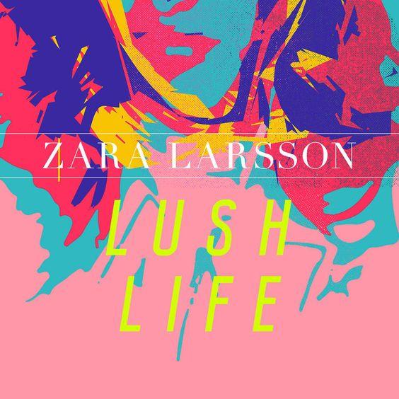 Zara Larsson – Lush Life (single cover art)