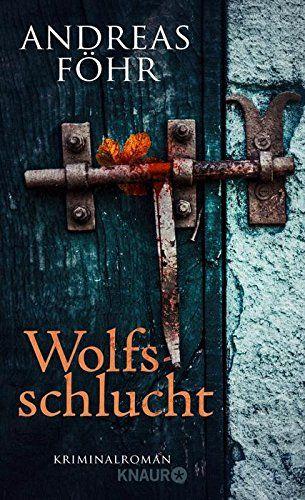 Wolfsschlucht: Kriminalroman: Amazon.de: Andreas Föhr: Bücher