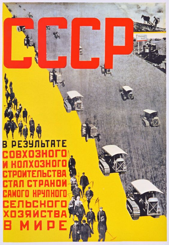 « As a result of state-farm and collective-farm construction the USSR became the country of the most powerful agriculture in the world. » (1931