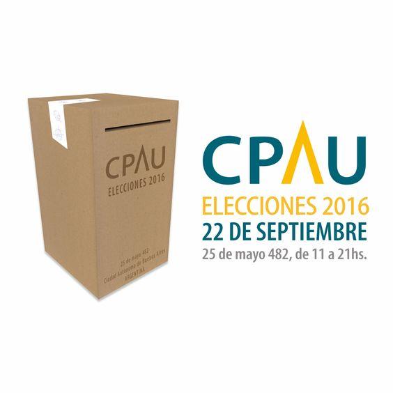 ELECCIONES CPAU 2016 22 DE SEPTIEMBRE 25 de mayo 482, de 11 a 21 horas.  Más Info: http://ly.cpau.org/2bjGrRy   #EleccionesCPAU