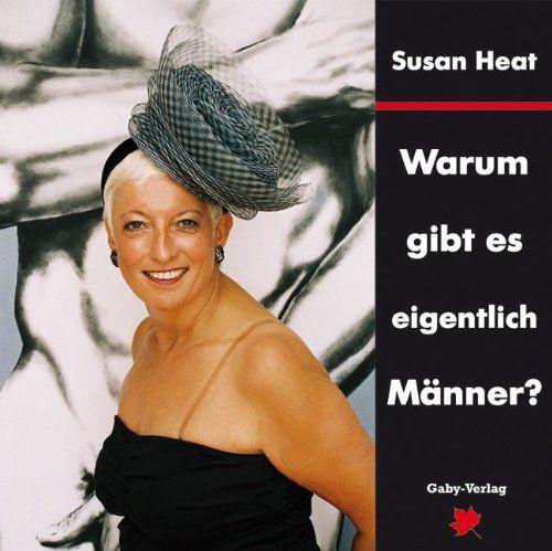 Warum gibt es eigentlich Männer von Susan Heat, http://www.amazon.de/dp/B007Y4N0BQ/ref=cm_sw_r_pi_dp_1xVorb0FRBRG6 - www.susanheat.de