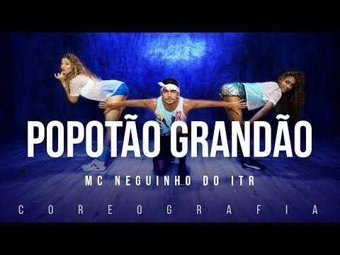 Popotao Grandao Mc Neguinho Do Itr Coreografia Videos De Funk