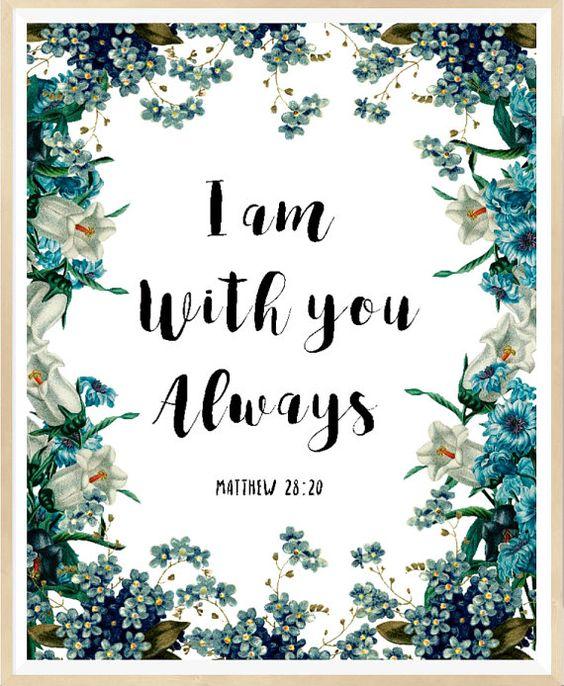 I Am With You Always, Matthew 28:20, Printable Bible Verse, Printable Bible Art…