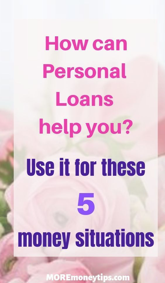 Top 5 Money Situations Where A Personal Loan Can Help Personal Loans Investing Money Loan