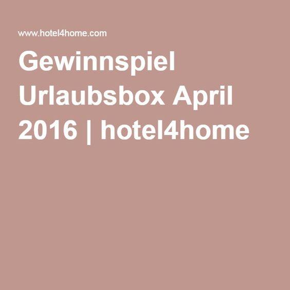 Gewinnspiel Urlaubsbox April 2016 | hotel4home