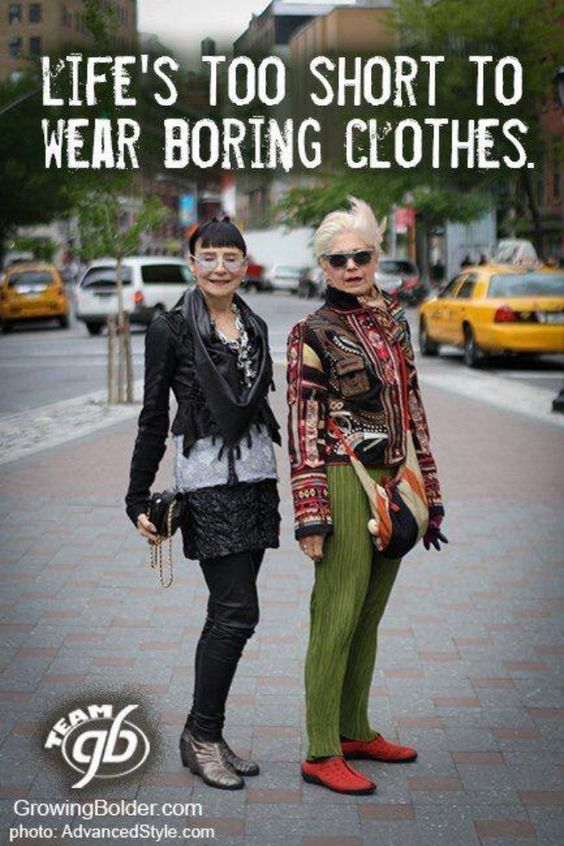 they are just to cute!!!! and its so true...be who u are at any age....don't conform to wearing granny clothes! Live and enjoy fashion!!!!:
