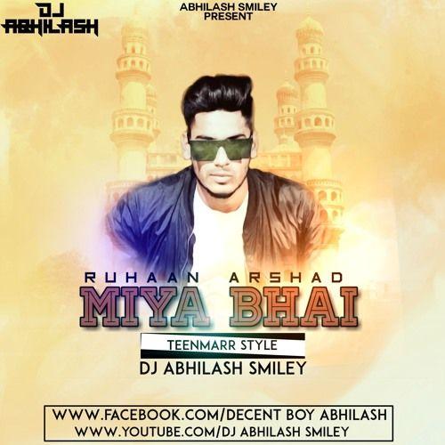 Miya Bhai Rap Song Mix By Dj Abhilash Smiley By Dj Abhilash Smiley 01 Rap Songs Rap Songs