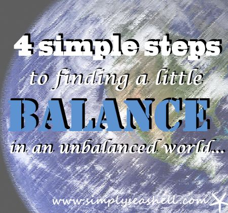 4 simple steps to finding a little balance