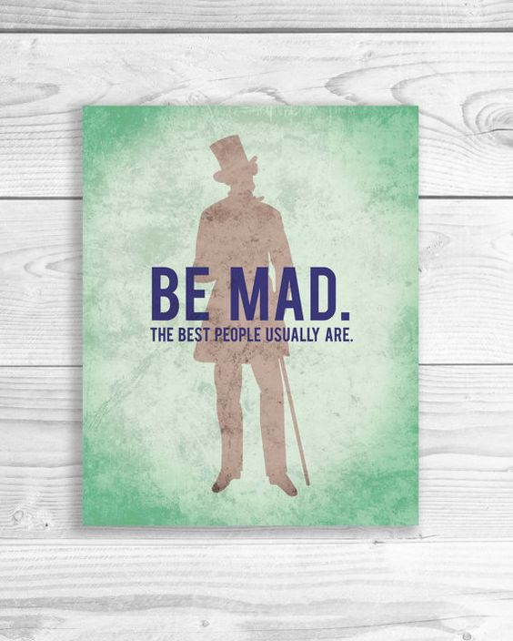 Alice In Wonderland Mad Hatter Quotes: Alice In Wonderland Quote Art Print, Mad Hatter Poster