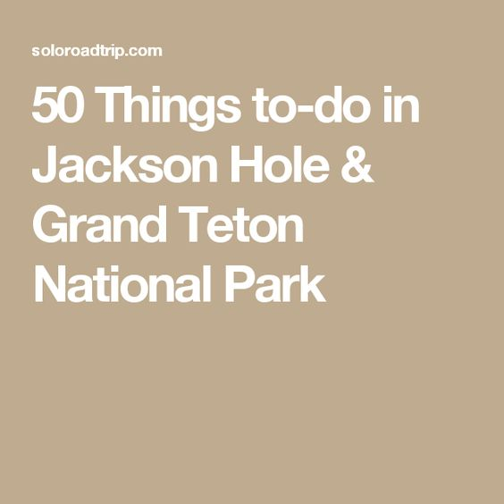 50 things to do in jackson hole grand teton national for Things to do in jackson hole wyoming
