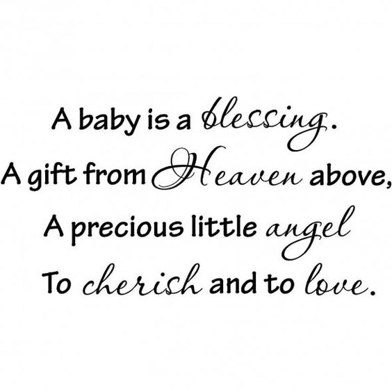 Quotes About Expecting A Baby | baby is a blessing. A gift from Heaven above, A precious little ...
