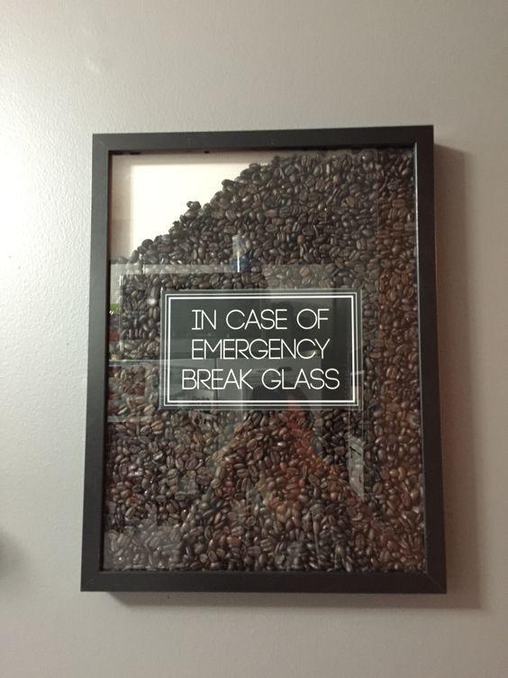 """DIY Coffee Bean Art """"In case of emergency break glass"""""""