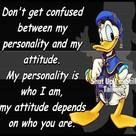 ♥: Talking Quotes, Disney Quotes, Donald Duck, Sayings Thoughts Quotes, Inspirational Quotes, Funny Stuff, Quotes Sayings, Random Thoughts, Personality Attitude