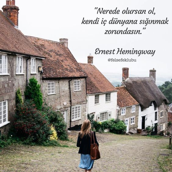 Nerede olursan ol, kendi iç dünyana sığınmak zorundasın. - Ernest Hemingway #sözler #anlamlısözler #güzelsözler #manalısözler #özlüsözler #alıntı #alıntılar #alıntıdır #alıntısözler #şiir #edebiyat