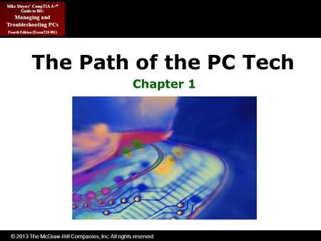 © 2013 The McGraw-Hill Companies, Inc. All rights reserved Mike Meyers' CompTIA…