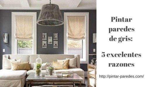 Pintar paredes de gris: 5 excelentes razones | Pintar Paredes