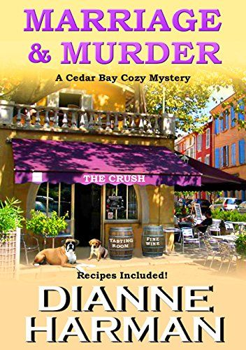 Marriage and Murder (Cedar Bay Cozy Mystery Series Book 4) By Dianne  Harman  From Amazon Seven Time All Star Author - Dianne Harman  After a long courtship, Kelly, the owner of Kelly's Koffee Shop, and Mike,  the county sheriff, finally get married. Their honeymoon is cut short when  Jesse, the owner of the local wine store called 'The Crush' gets murdered.  Why would anyone want to murder Jesse, a likable and legendary wine  expert?  There are a number of suspects including his ex-wife…