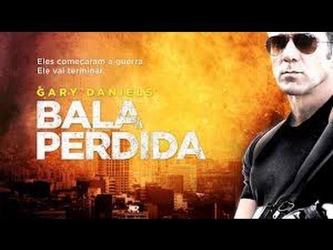Filmes De Ação Completos Em Portugues - Filme Bala Perdida