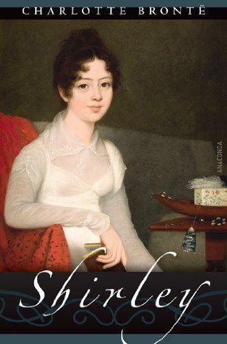 Shirley von Charlotte Brontë http://www.amazon.de/dp/386647587X/ref=cm_sw_r_pi_dp_WKDGub0ZX2GJ5