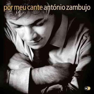 Antonio Zambujo - Por Meu Cante
