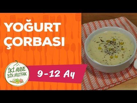 Bebekler Icin Yogurt Corbasi 9 Ay I Iki Anne Bir Mutfak Youtube Bebek Yemek Tarifleri Gida Yemek Tarifleri