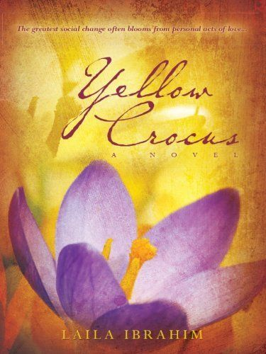 Yellow Crocus: A Novel by Laila Ibrahim|| Loved this book!