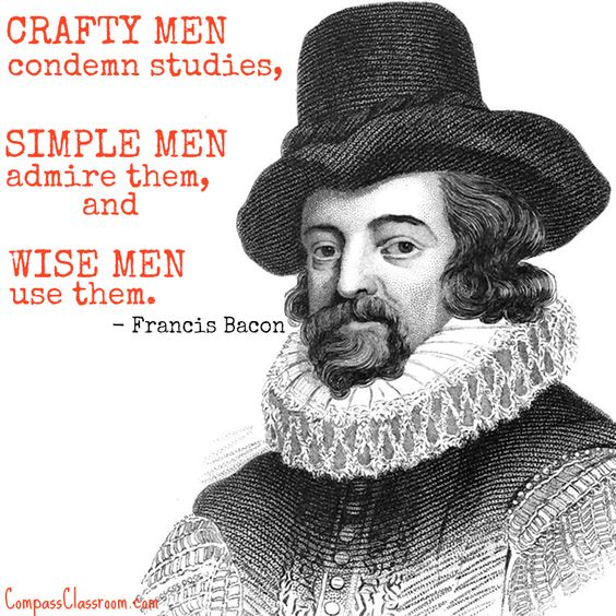 Craft men contemn studies simple men admire them wise men use them