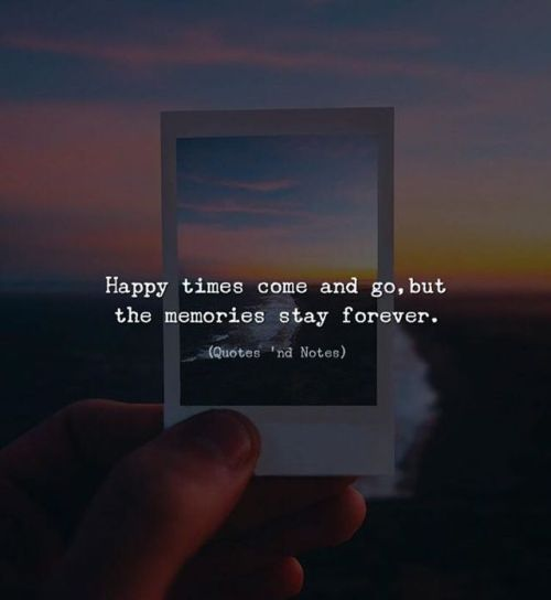 Happy Times Come And Go But The Memories Stay Forever Via Http Ift Tt 2ey7hg4 Happy Times Quotes Throwback Quotes Memories Quotes