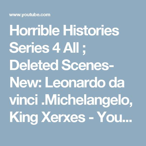 Horrible Histories Series 4 All ; Deleted Scenes- New: Leonardo da vinci .Michelangelo, King Xerxes - YouTube