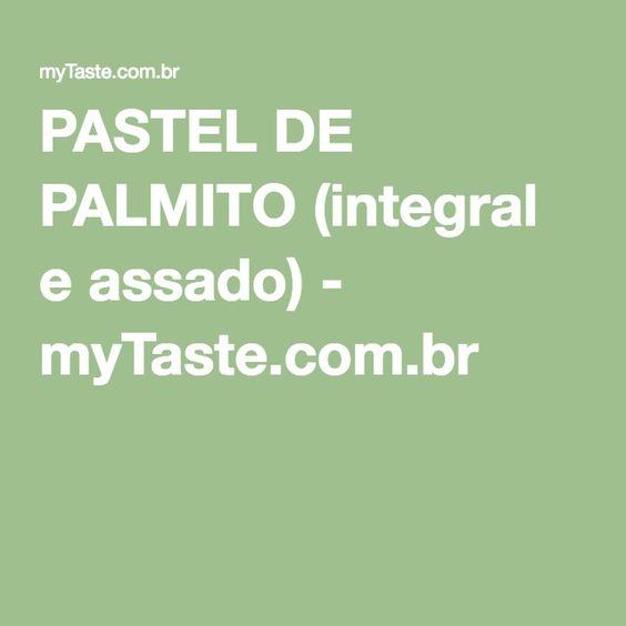 PASTEL DE PALMITO (integral e assado) - myTaste.com.br