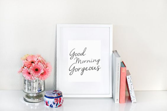 Good Morning Gorgeous Modern Printed Wall Art by brassandbloom
