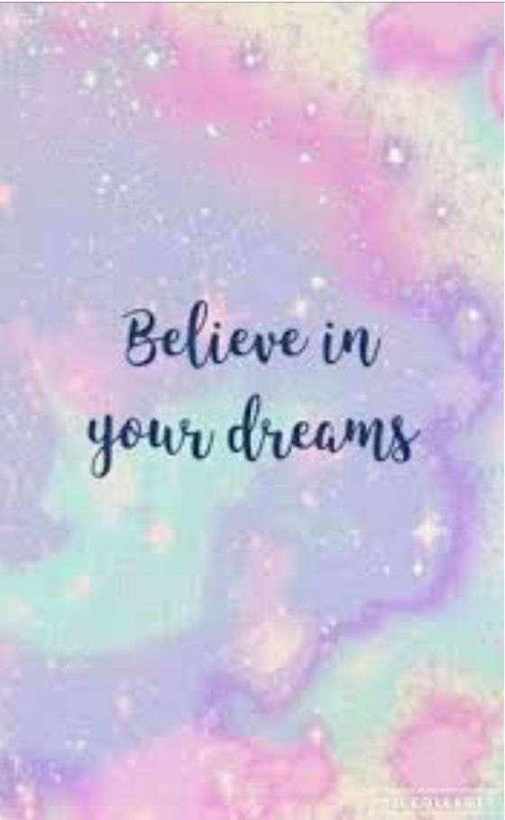 Believe In You Dreams Because They Might Come True Cool Wallpapers For Girls Cute Wallpaper For Phone Phone Backgrounds Teenage trendy cool cute backgrounds