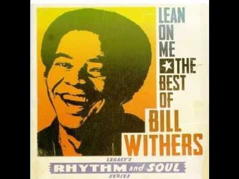Lean On Me By Bill Withers With Lyrics Youtube With Images Bill Withers Lean On Me Lyrics Lean On Me
