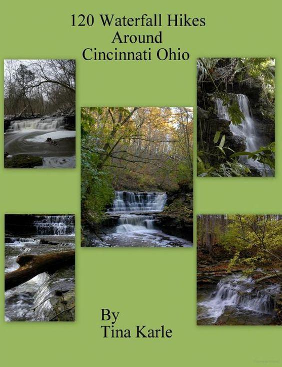 120 Waterfall Hikes Around Cincinnati Ohio - Tina Karle - Google Books