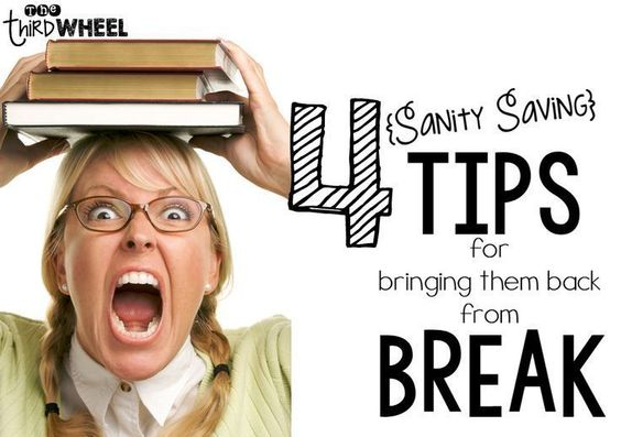 4 Sanity Saving Tips for Welcoming Students Back from Break