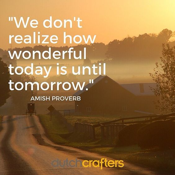 Enjoy the #beauty that is your today and #trust in the #hope that tomorrow brings! #dutchcrafters #amishfurniture #inspiration #quote #quoteoftheday #feelgood #sunrise #amishcountry #instaquote